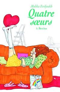 Quatre Soeurs T3 Bettina (Poche)