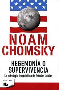 Hegemonía o supervivencia / Hegemony or Survival: La Estrategia Imperialista De Estados Unidos