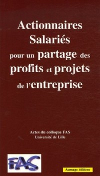 Les Actionnaires Salariés pour un partage des profits et projets de l'entreprise