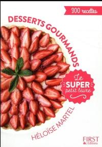 Desserts gourmands - Le super Petit Livre