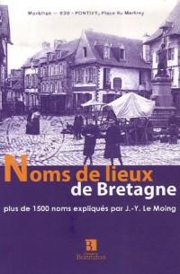 Noms de lieux de Bretagne : Plus de 1500 noms expliqués