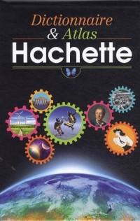 Dictionnaire et Atlas Hachette : Edition illustrée