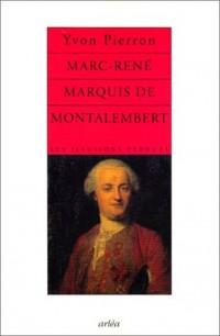 Marc René, marquis de Montalembert, 1714-1800 : Les Illusions perdues