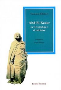 Abd el Kader : Sa vie politique et militaire