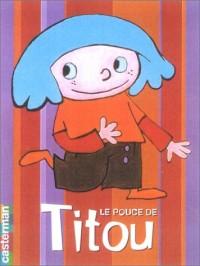 Le Pouce de Titou