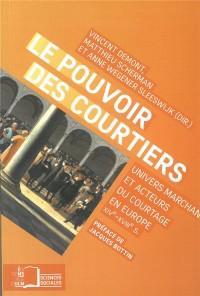 Le pouvoir des courtiers : Univers marchand et acteurs du courtage en Europe (XIVe-XVIIIe siècle)