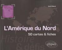 Amérique du nord - histoire et défis - 50 cartes et fiches