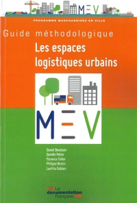 Le nouveau guide méthodologique des espaces logistiques urbains