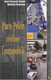 Paris-Pékin : civiliser l'automobile
