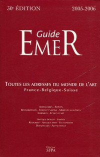 Guide EMER : France - Belgique - Suisse, édition 2005-2006