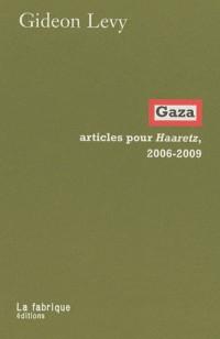 Gaza - Articles pour Haaretz, 2006-2009