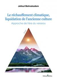 Le réchauffement climatique, liquidation de l'ancienne culture : approche de l'ère du verseau