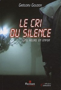 Le cri du silence, une heure en enfer