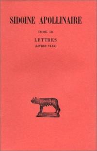 Lettres, tome 3, livres VI-IX