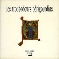 Les Troubadours périgourdins
