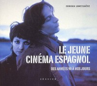 Le jeune cinéma espagnol des années 90 à nos jours