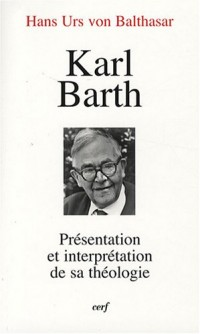 Karl Barth : Présentation et interprétation de sa théologie