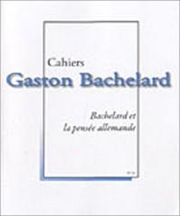 Cahiers Gaston Bachelard, N° 11 : Bachelard et la pensée allemande