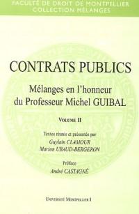 Contrats publics : Tome 2, Mélanges en l'honneur du professeur Michel Guibal