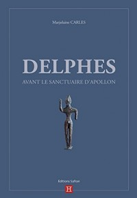 Delphes Avant le Sanctuaire d'Apollon