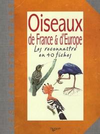 Oiseaux de France & d'Europe : Les reconnaître en 40 fiches