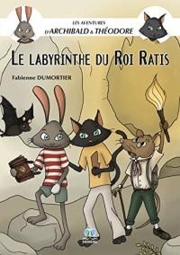 Le labyrinthe du roi Ratis (Les aventures d'Archibald et Théodore)