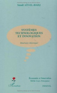 Systemes technologiques et innovation.itineraire theo