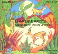 Le chasseur musicien : Edition bilingue français-lingala
