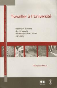 Travailler à l'Université : Histoire et actualité des personnels de l'Université de Louvain (1425-2005)