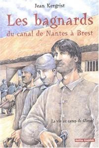 Les bagnards du canal de Nantes à Brest : La vie au camp de Glomel (1823-1832)