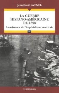 La guerre hispano-américaine : La naissance de l'impérialisme américain