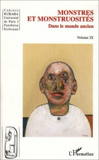 Monstres et Monstruosites (Vol IX) Dans le Monde Ancien