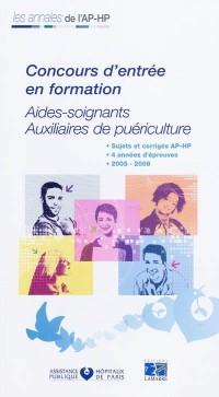 Concours d'entrée en formation Aides-soignants Auxiliaires de puériculture : Epreuves de sélection 2005-2008