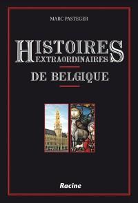 Histoires extraordinaires  de Belgique