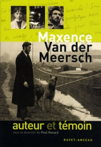 Maxence Van der Meersch, auteur et témoin