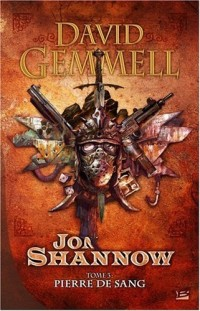 Jon Shannow, tome 3 : Pierre de Sang