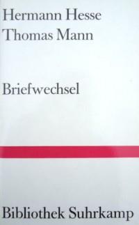 Hermann Hesse - Thomas Mann: Briefwechsel