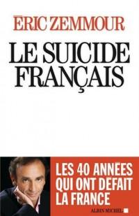 LE SUICIDE FRANCAIS - Ces quarantes années qui ont défait la France