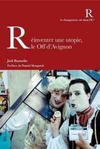 Réinventer une utopie, le Off d'Avignon