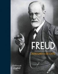 Freud: Du regard à l'écoute