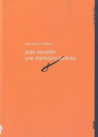 Jean Cavalier 1681-1740, une Mémoire Laceree
