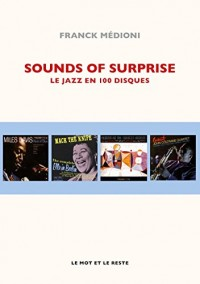 Sounds of Surprise : Le jazz en 100 disques