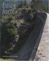 Eaux fortes pour un barrage : Le barrage du Gouffre d'Enfer