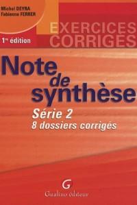 Note de synthèse : Série 2, 8 dossiers corrigés