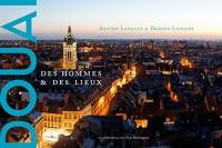 Douai, des hommes et des lieux