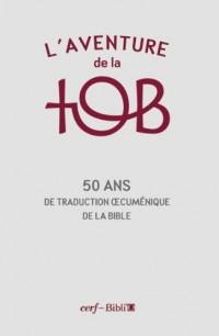 L'aventure de la TOB, 50 ans de traduction cuménique de la Bible