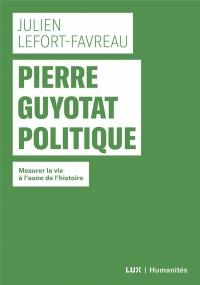 Pierre Guyotat politique : Mesurer la vie à l'aune de l'histoire