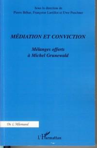 Médiation et conviction : Mélanges offerts à Michel Grunewald