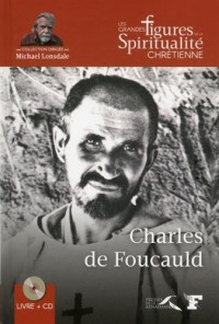 Charles de Foucauld 1858-1916 (1CD audio)