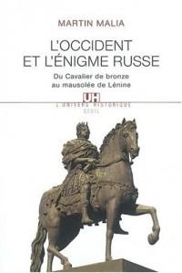 L'Occident et l'Enigme russe : Du cavalier de bronze au mausolée de Lénine